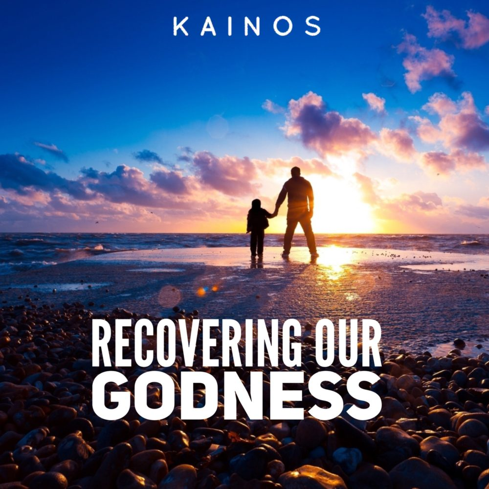 Recovering Our Godness